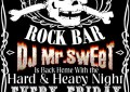 PARTY: EVERY FRIDAY – HARD & HEAVY NIGHT @ Pirates Bar, Thessaloniki, Greece (DJ: MR.SWEET)